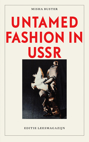 Misha Buster, Untamed Fashion in USSR
