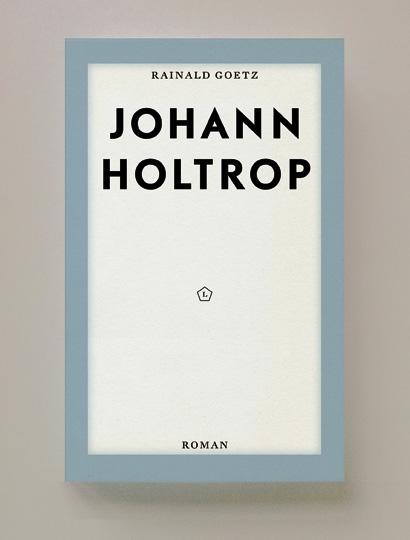 Rainald Goetz – JohannHoltrop