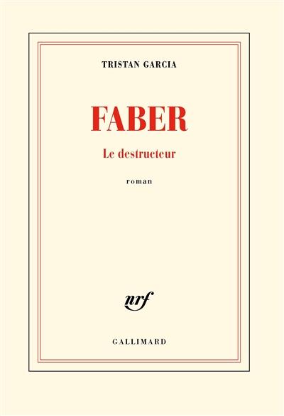 Eva Wissenburg gaat voor Leesmagazijn Tristan Garcia's Faber. Le destructeur vertalen,Gallimard
