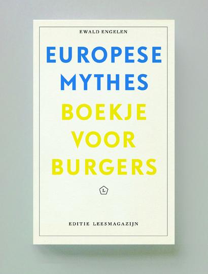 """Ewald Engelen """"Europese mythes; boekje voorburgers"""""""
