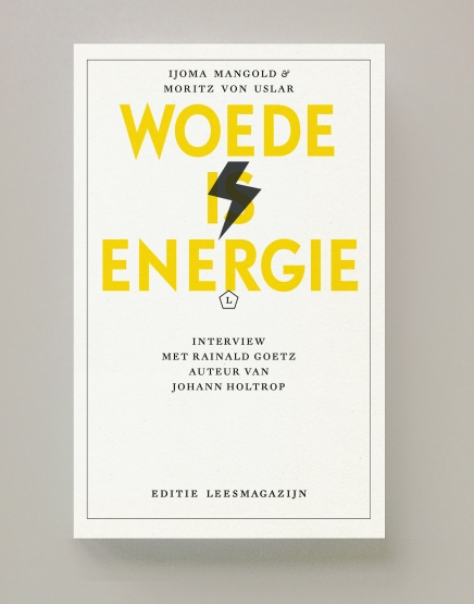 Moritz von Uslar, Ijoma Mangold – Woede is energie (interview met Rainald Goetz over oa JohannHoltrop)