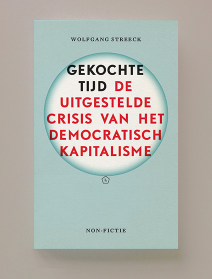 Bestseller: Wolfgang Streeck, Gekochte tijd. De uitgestelde crisis van het democratischkapitalisme