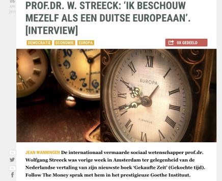 PROF.DR. W. STREECK: 'IK BESCHOUW MEZELF ALS EEN DUITSE EUROPEAAN'. [INTERVIEW] van Jean Wanningen, Follow the Money, 6 april2015