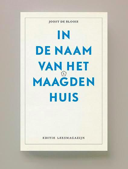 Zondag 25 September 18.00-19.30 presentatie 'In de naam van het Maagdenhuis', van Joost de Bloois @Paradiso